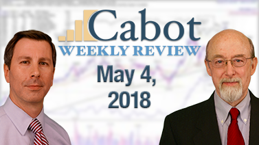 Cabot Weekly Review 5/4/2018