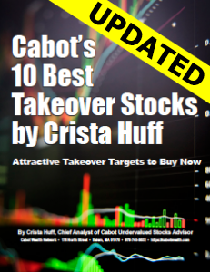 Cabot's 10 Best Takeover Stocks by Crista Huff