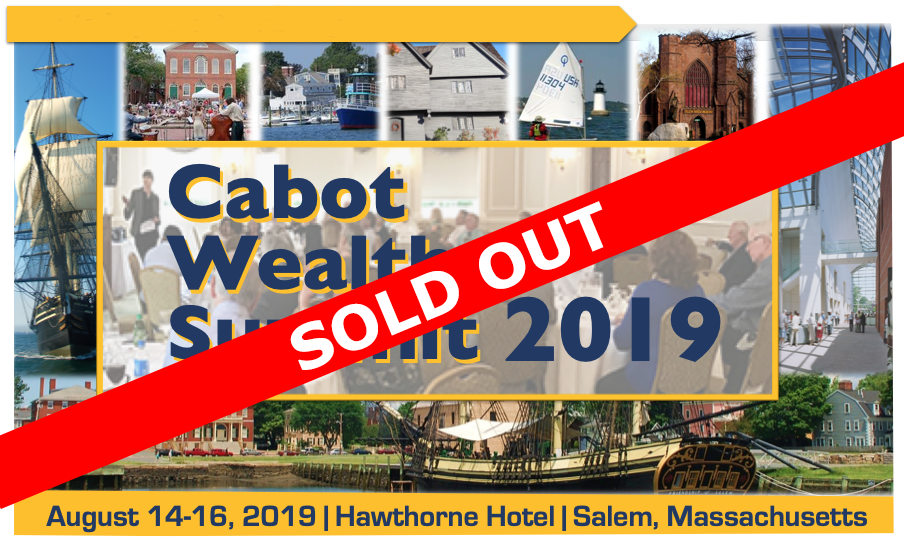 Cabot Wealth Summit 2019 Sold Out