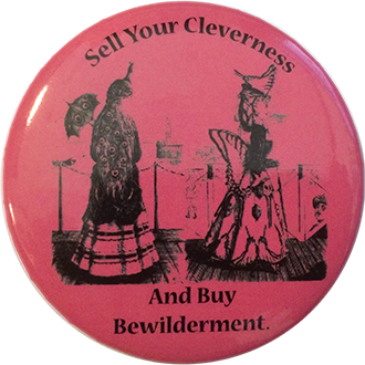Sell Your Cleverness And Buy Bewilderment